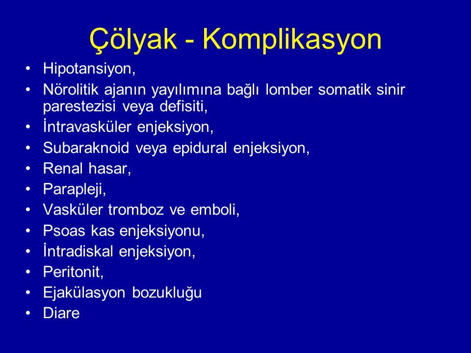 Çölyak - Komplikasyon Hipotansiyon, Nörolitik ajanın yayılımına bağlı lomber somatik sinir parestezisi veya defisiti, İntravasküler enjeksiyon, Subara