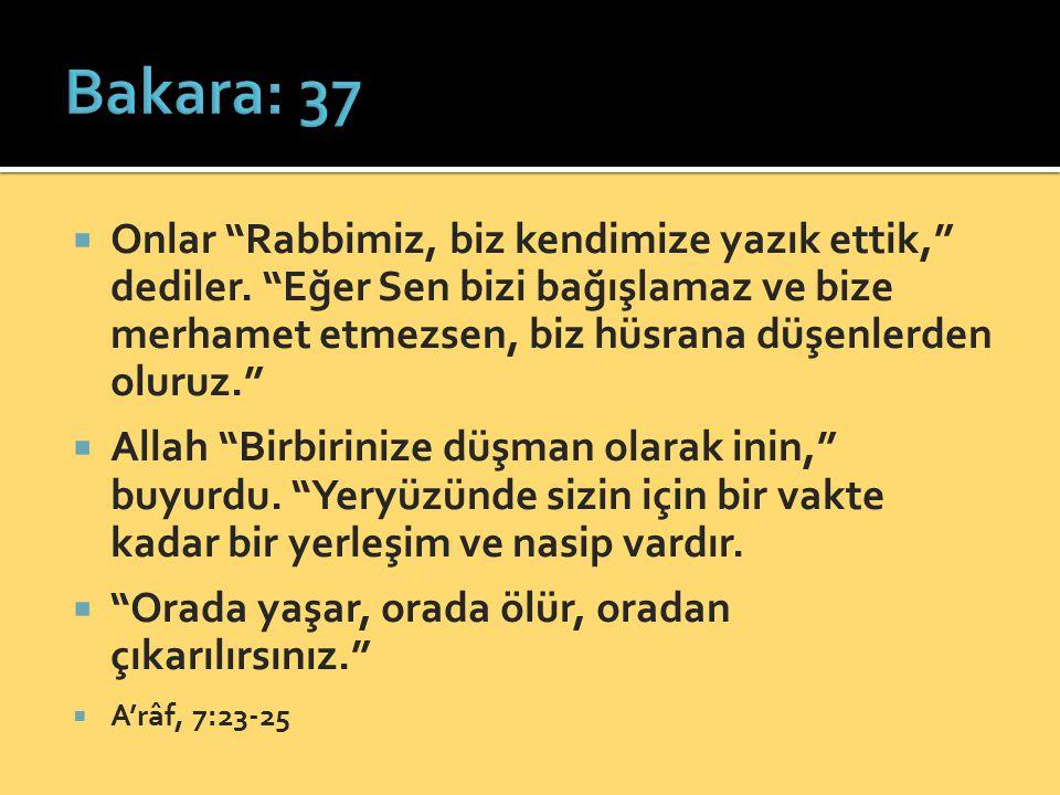 """ Onlar """"Rabbimiz, biz kendimize yazık ettik,"""" dediler. """"Eğer Sen bizi bağışlamaz ve bize merhamet etmezsen, biz hüsrana düşenlerden oluruz.""""  Allah"""