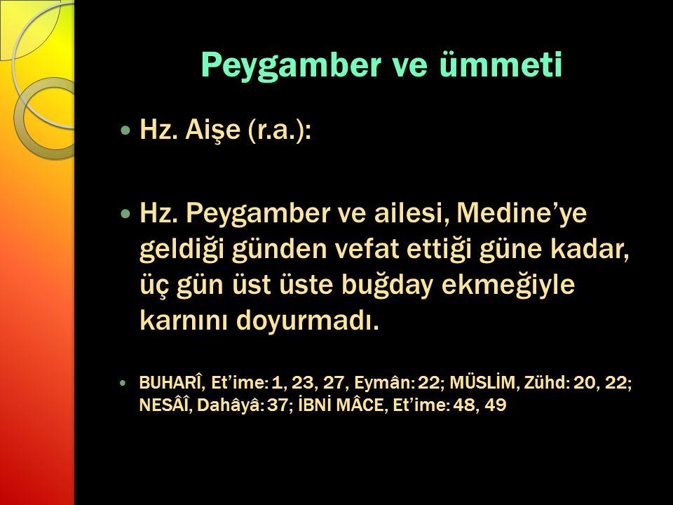 Peygamber ve ümmeti Hz.Aişe (r.a.): Hz.
