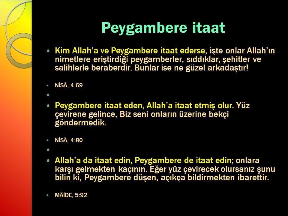 Peygambere itaat Kim Allah'a ve Peygambere itaat ederse, işte onlar Allah'ın nimetlere eriştirdiği peygamberler, sıddıklar, şehitler ve salihlerle ber