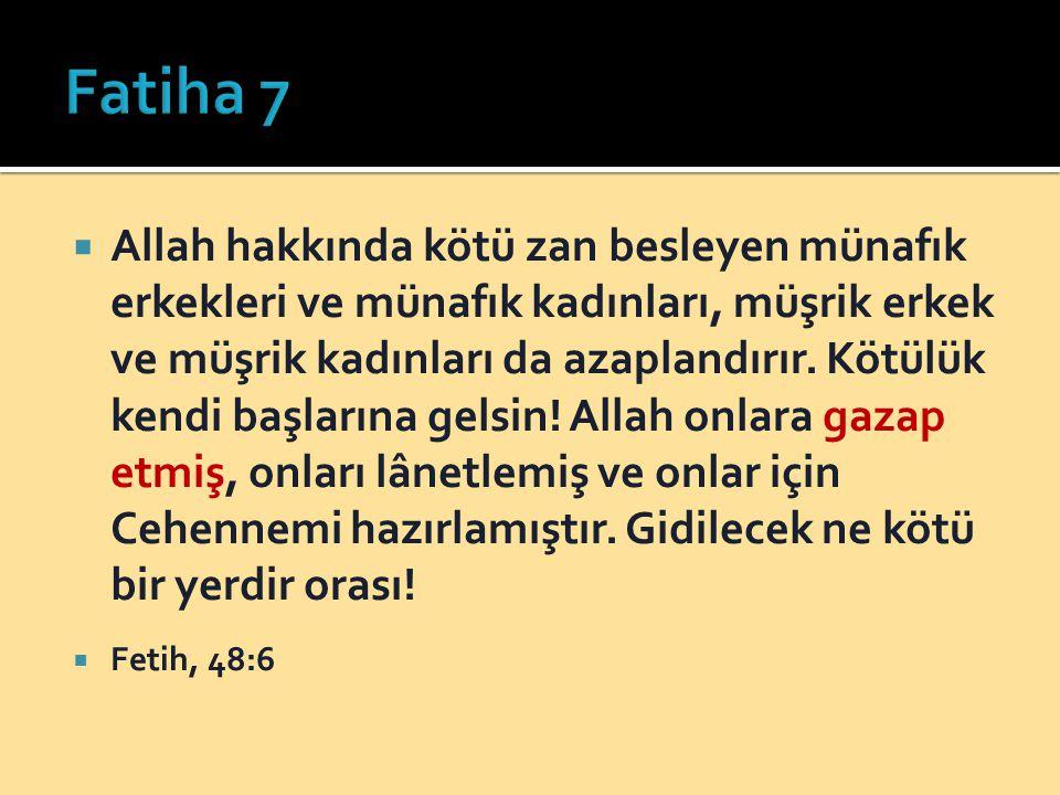 Allah hakkında kötü zan besleyen münafık erkekleri ve münafık kadınları, müşrik erkek ve müşrik kadınları da azaplandırır. Kötülük kendi başlarına g