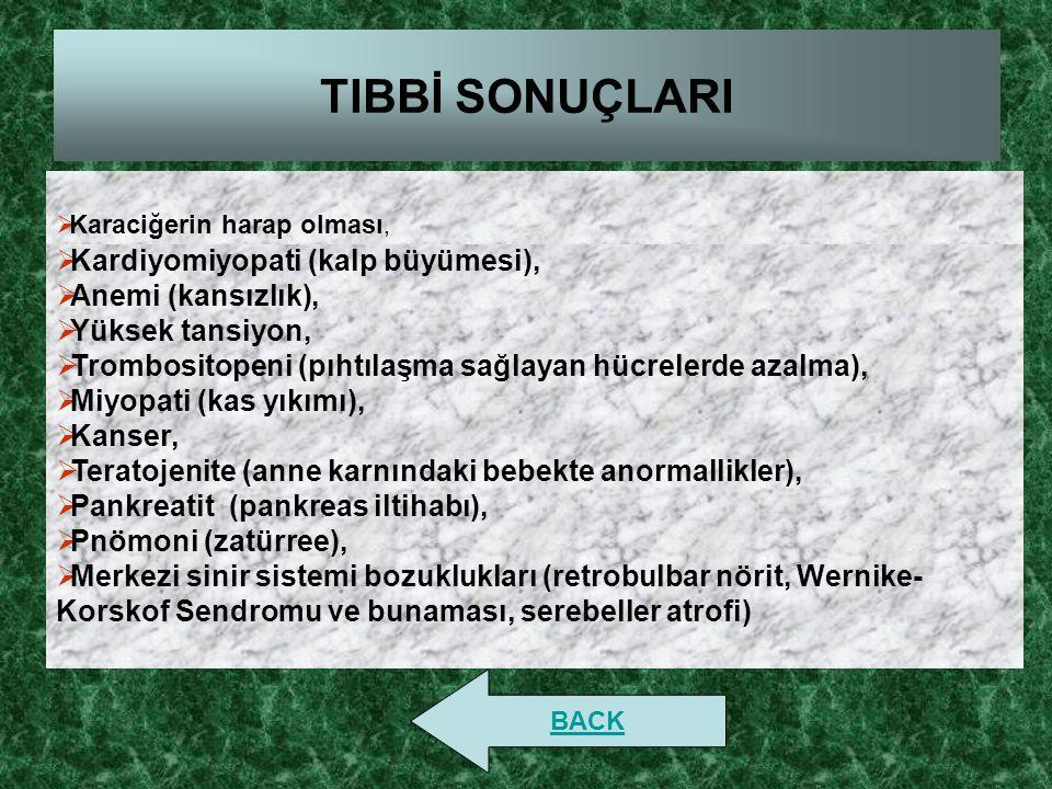 TIBBİ SONUÇLARI  Kardiyomiyopati (kalp büyümesi),  Anemi (kansızlık),  Yüksek tansiyon,  Trombositopeni (pıhtılaşma sağlayan hücrelerde azalma), 