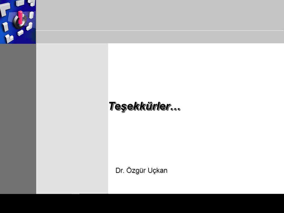 Teşekkürler…Teşekkürler… Dr. Özgür Uçkan