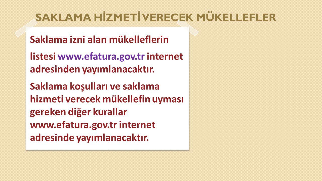 SAKLAMA H İ ZMET İ VERECEK MÜKELLEFLER Saklama izni alan mükelleflerin listesi www.efatura.gov.tr internet adresinden yayımlanacaktır. Saklama koşulla