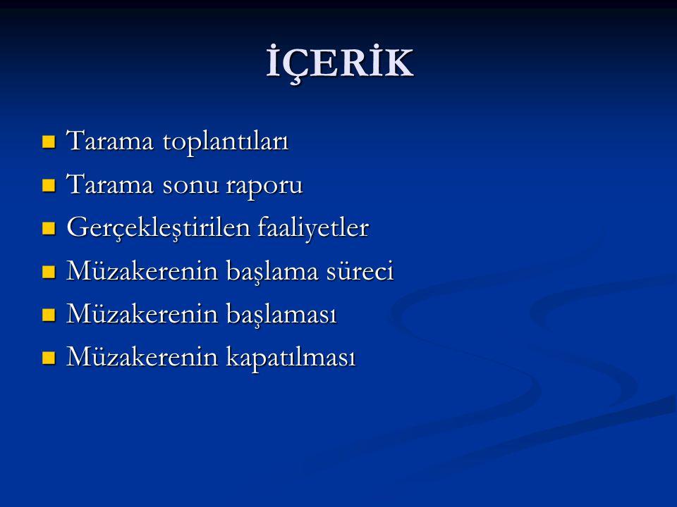 TARAMA RAPORU Türkiye, özellikle örgütlenme, grev ve toplu pazarlık haklarıyla ilgili AB standartları ve ILO Sözleşmeleri ışığında, tüm sendikal hakları sağlamalıdır.