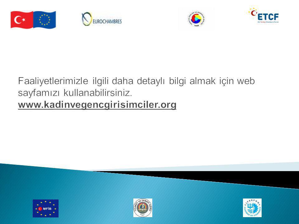   Faaliyetlerimizle ilgili daha detaylı bilgi almak için web sayfamızı kullanabilirsiniz. www.kadinvegencgirisimciler.org