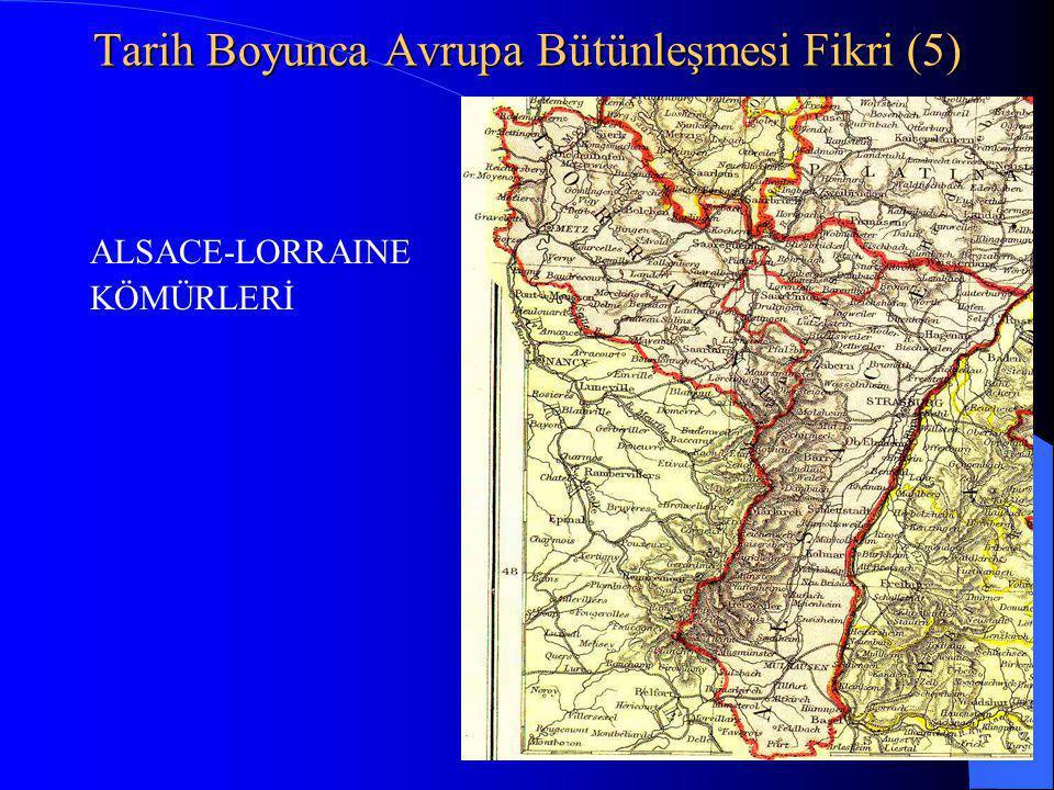 11 Tarih Boyunca Avrupa Bütünleşmesi Fikri (5) ALSACE-LORRAINE KÖMÜRLERİ