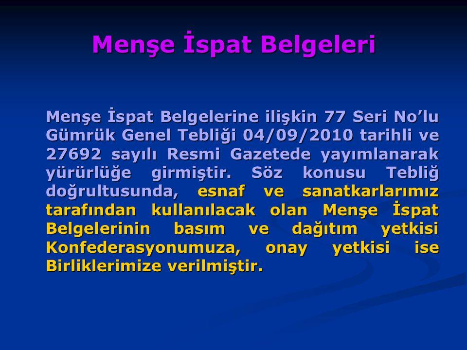 Menşe İspat Belgeleri Menşe İspat Belgelerine ilişkin 77 Seri No'lu Gümrük Genel Tebliği 04/09/2010 tarihli ve 27692 sayılı Resmi Gazetede yayımlanara