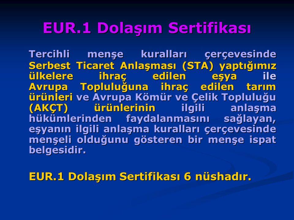 EUR.1 Dolaşım Sertifikası Tercihli menşe kuralları çerçevesinde Serbest Ticaret Anlaşması (STA) yaptığımız ülkelere ihraç edilen eşya ile Avrupa Toplu