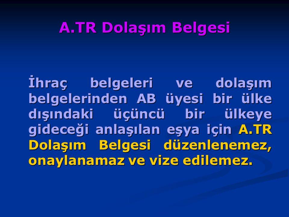 A.TR Dolaşım Belgesi Hangi Ülkelere Düzenlenir.
