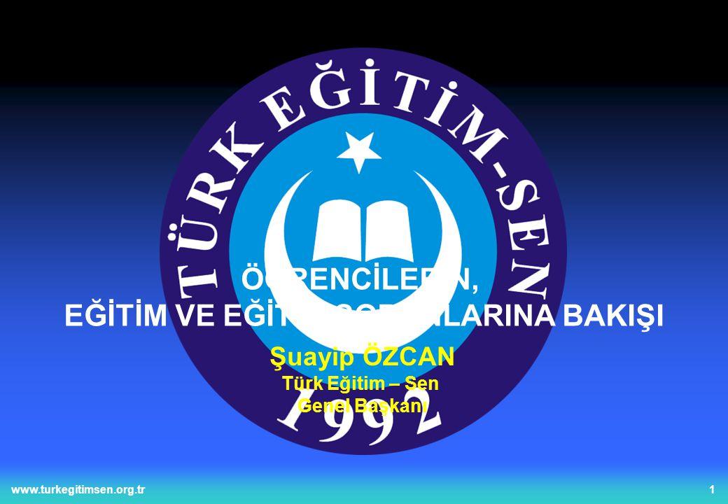1www.turkegitimsen.org.tr Şuayip ÖZCAN Türk Eğitim – Sen Genel Başkanı ÖĞRENCİLERİN, EĞİTİM VE EĞİTİM SORUNLARINA BAKIŞI