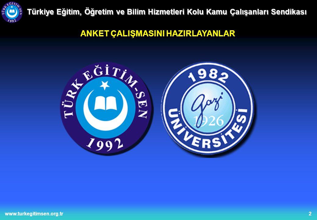 2www.turkegitimsen.org.tr Türkiye Eğitim, Öğretim ve Bilim Hizmetleri Kolu Kamu Çalışanları Sendikası ANKET ÇALIŞMASINI HAZIRLAYANLAR