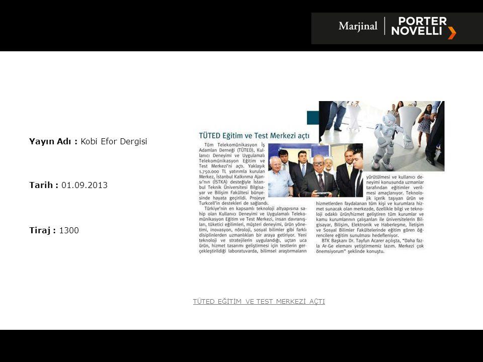 Yayın Adı : Kobi Efor Dergisi Tarih : 01.09.2013 Tiraj : 1300 T Ü TED EĞİTİM VE TEST MERKEZİ A Ç TI