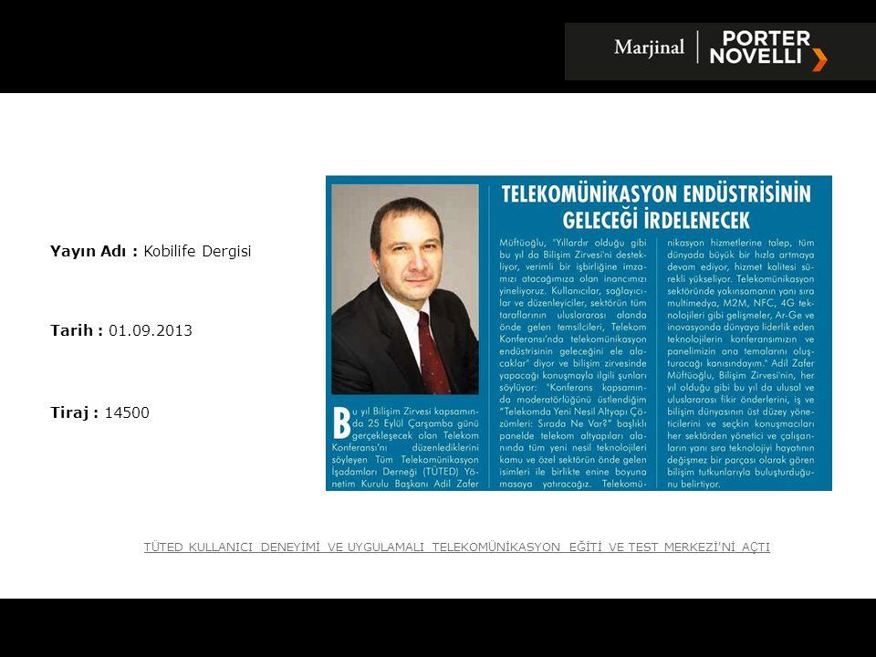 Yayın Adı : Kobilife Dergisi Tarih : 01.09.2013 Tiraj : 14500 T Ü TED KULLANICI DENEYİMİ VE UYGULAMALI TELEKOM Ü NİKASYON EĞİTİ VE TEST MERKEZİ'Nİ A Ç