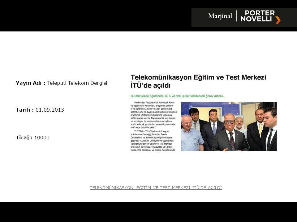 Yayın Adı : Telepati Telekom Dergisi Tarih : 01.09.2013 Tiraj : 10000 TELEKOM Ü NİKASYON EĞİTİM VE TEST MERKEZİ İT Ü 'DE A Ç ILDI