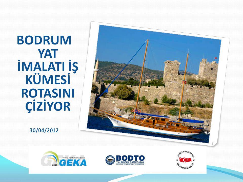 BODRUM YAT İMALATI İŞ KÜMESİ ROTASINI ÇİZİYOR 30/04/2012