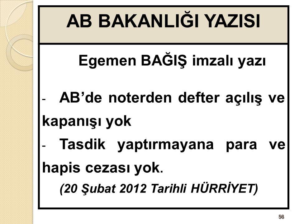 5656 AB BAKANLIĞI YAZISI Egemen BAĞIŞ imzalı yazı - AB'de noterden defter açılış ve kapanışı yok - Tasdik yaptırmayana para ve hapis cezası yok.