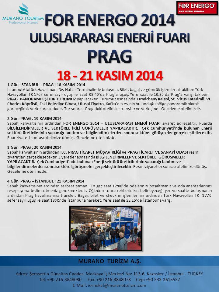1.Gün İSTANBUL – PRAG : 18 KASIM 2014 İstanbul Atatürk Havalimanı Dış Hatlar Terminalinde buluşma.
