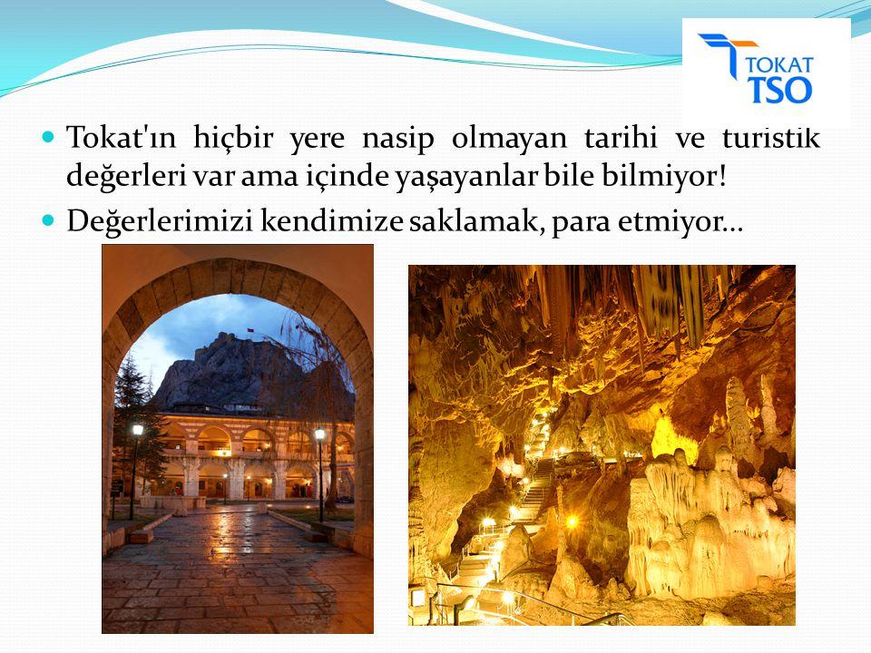 Tokat ın hiçbir yere nasip olmayan tarihi ve turistik değerleri var ama içinde yaşayanlar bile bilmiyor.