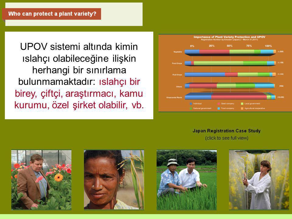 9 UPOV sistemi altında kimin ıslahçı olabileceğine ilişkin herhangi bir sınırlama bulunmamaktadır: ıslahçı bir birey, çiftçi, araştırmacı, kamu kurumu, özel şirket olabilir, vb.