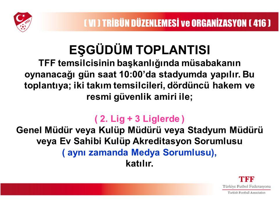 EŞGÜDÜM TOPLANTISI TFF temsilcisinin başkanlığında müsabakanın oynanacağı gün saat 10:00'da stadyumda yapılır.