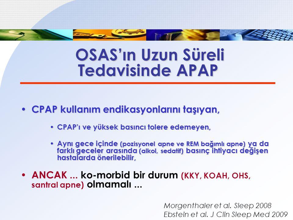OSAS'ın Uzun Süreli Tedavisinde APAP CPAP kullanım endikasyonlarını taşıyan, CPAP kullanım endikasyonlarını taşıyan, CPAP'ı ve yüksek basıncı tolere e