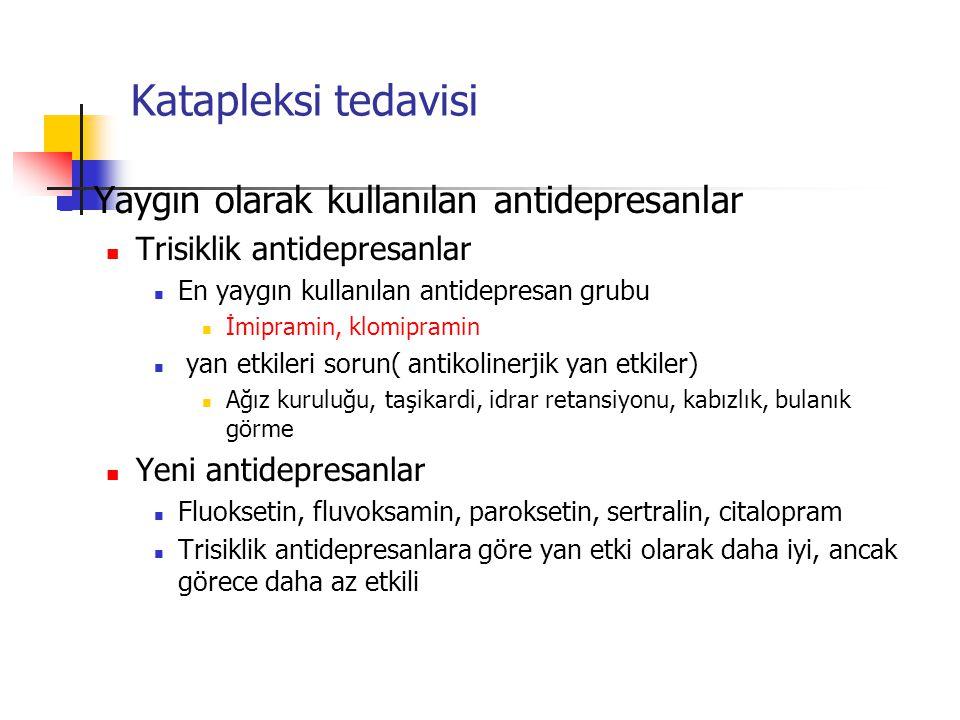 Katapleksi tedavisi Yaygın olarak kullanılan antidepresanlar Trisiklik antidepresanlar En yaygın kullanılan antidepresan grubu İmipramin, klomipramin