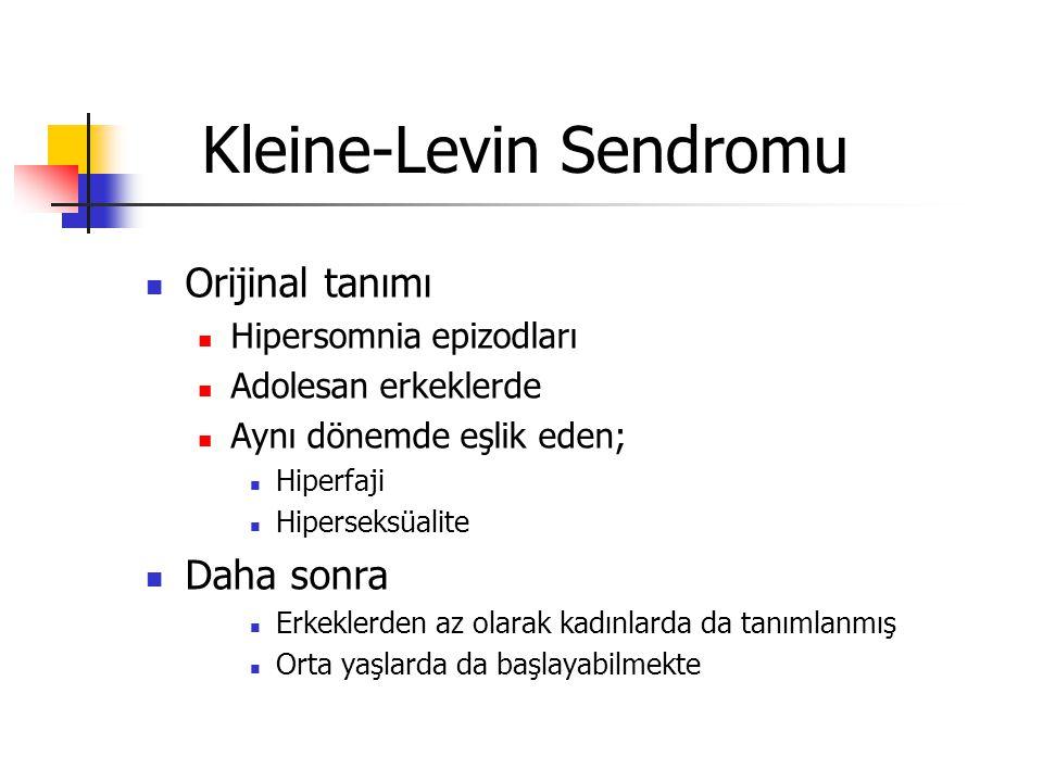 Kleine-Levin Sendromu Orijinal tanımı Hipersomnia epizodları Adolesan erkeklerde Aynı dönemde eşlik eden; Hiperfaji Hiperseksüalite Daha sonra Erkekle