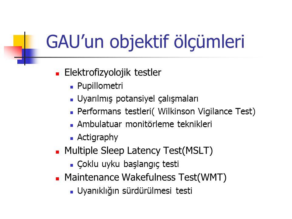 Elektrofizyolojik testler Pupillometri Uyarılmış potansiyel çalışmaları Performans testleri( Wilkinson Vigilance Test) Ambulatuar monitörleme teknikle