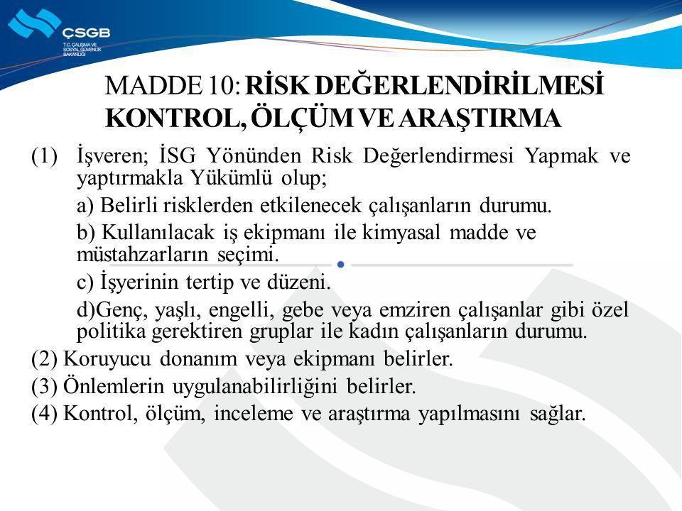 (1)İşveren; İSG Yönünden Risk Değerlendirmesi Yapmak ve yaptırmakla Yükümlü olup; a) Belirli risklerden etkilenecek çalışanların durumu.