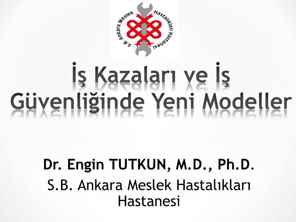 Dr. Engin TUTKUN, M.D., Ph.D. S.B. Ankara Meslek Hastalıkları Hastanesi