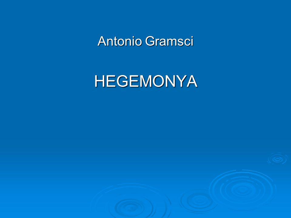 Antonio Gramsci HEGEMONYA