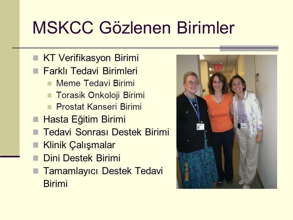 MSKCC Gözlenen Birimler KT Verifikasyon Birimi Farklı Tedavi Birimleri Meme Tedavi Birimi Torasik Onkoloji Birimi Prostat Kanseri Birimi Hasta Eğitim