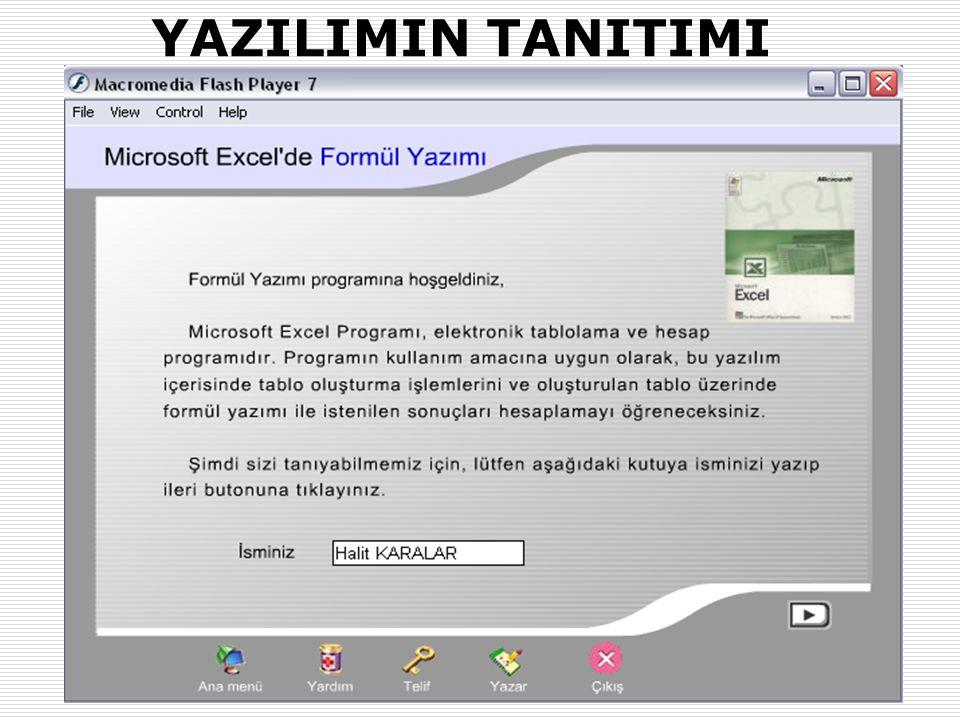31.01.2007-02.02.2007 (AB'07-Kütahya)Okut.Halit KARALAR ve Dr. Yaşar SARI (Muğla Üniv.) 13 YAZILIMIN TANITIMI