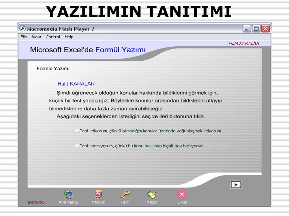 31.01.2007-02.02.2007 (AB'07-Kütahya)Okut.Halit KARALAR ve Dr. Yaşar SARI (Muğla Üniv.) 15 YAZILIMIN TANITIMI