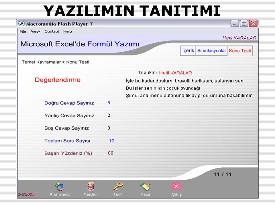 31.01.2007-02.02.2007 (AB'07-Kütahya)Okut.Halit KARALAR ve Dr. Yaşar SARI (Muğla Üniv.) 17 YAZILIMIN TANITIMI