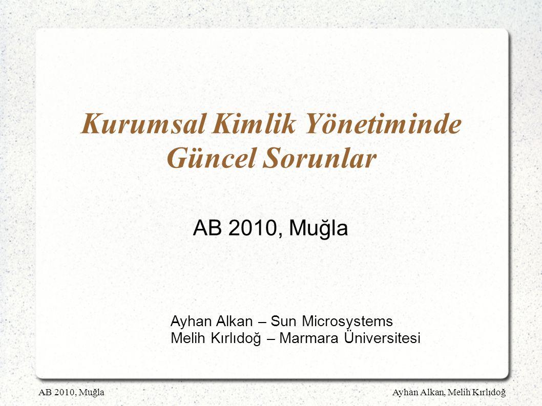 AB 2010, MuğlaAyhan Alkan, Melih Kırlıdoğ Kurumsal Kimlik Yönetiminde Güncel Sorunlar AB 2010, Muğla Ayhan Alkan – Sun Microsystems Melih Kırlıdoğ – Marmara Üniversitesi
