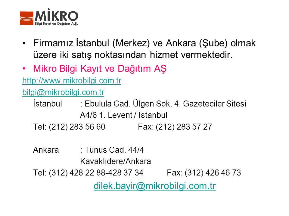 Firmamız İstanbul (Merkez) ve Ankara (Şube) olmak üzere iki satış noktasından hizmet vermektedir. Mikro Bilgi Kayıt ve Dağıtım AŞ http://www.mikrobilg