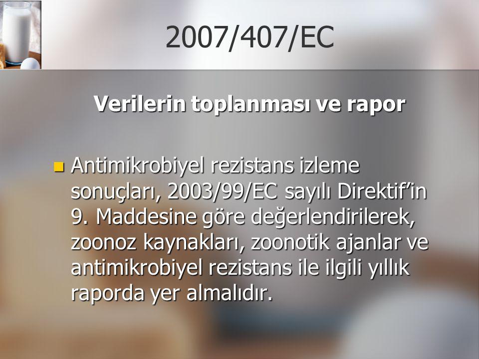 2007/407/EC Verilerin toplanması ve rapor Antimikrobiyel rezistans izleme sonuçları, 2003/99/EC sayılı Direktif'in 9. Maddesine göre değerlendirilerek