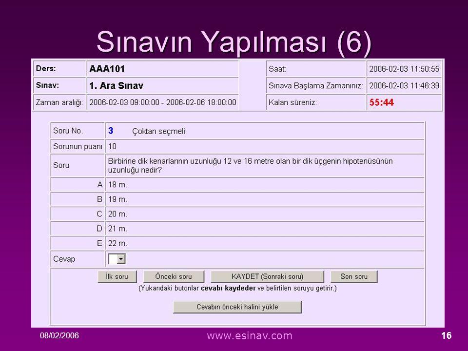 08/02/2006 www.esinav.com 16 Sınavın Yapılması (6)