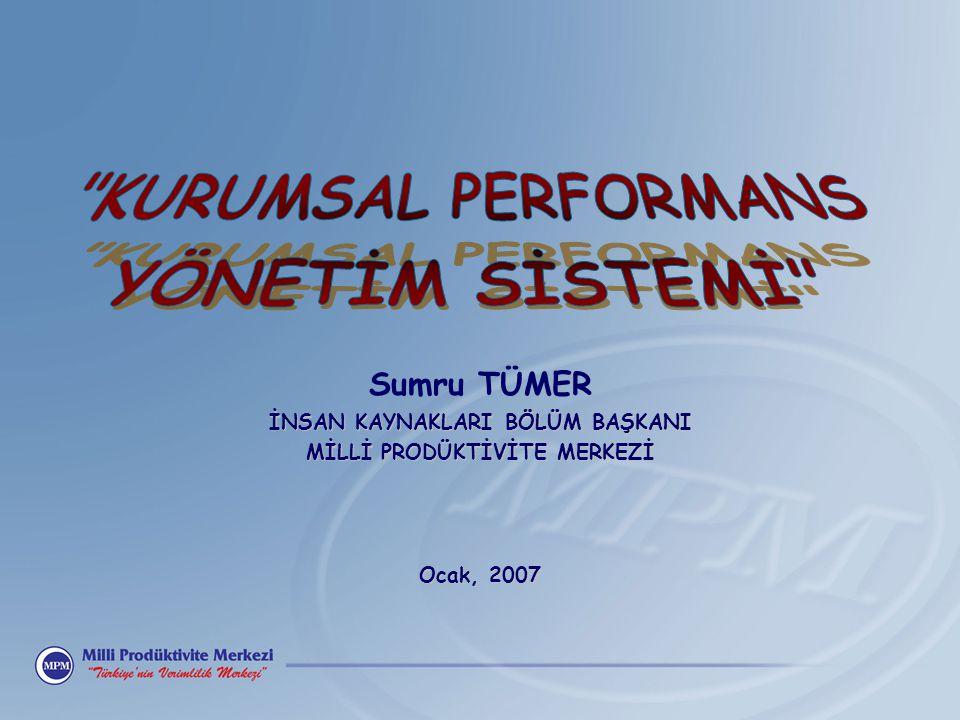 KURUMSAL PERFORMANS YÖNET İ M S İ STEM İ EĞİTİM PROGRAMI  Bilgi Çağı ve Kurumsal Performans İlişkisi  Kurumsal Performans Yönetim Sistemi  Kurumsal Performansı Ölçmek ve Değerlendirmek İçin  7 Performans Boyutu  Verimlilik Göstergeleri  Performans Ölçümünde Temel Yaklaşım Biçimi  Bireysel Performansın Değerlendirilmesi  Strateji Odaklı Bir Organizasyon Olmak