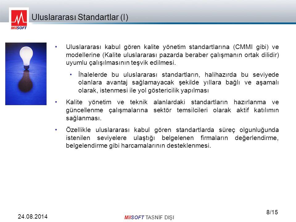 MilSOFT TASNİF DIŞI 8/15 24.08.2014 Uluslararası kabul gören kalite yönetim standartlarına (CMMI gibi) ve modellerine (Kalite uluslararası pazarda beraber çalışmanın ortak dilidir) uyumlu çalışılmasının teşvik edilmesi.