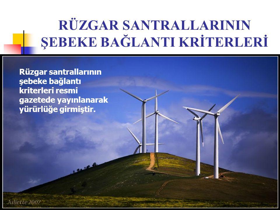 RÜZGAR SANTRALLARININ ŞEBEKE BAĞLANTI KRİTERLERİ Rüzgar santrallarının şebeke bağlantı kriterleri resmi gazetede yayınlanarak yürürlüğe girmiştir.