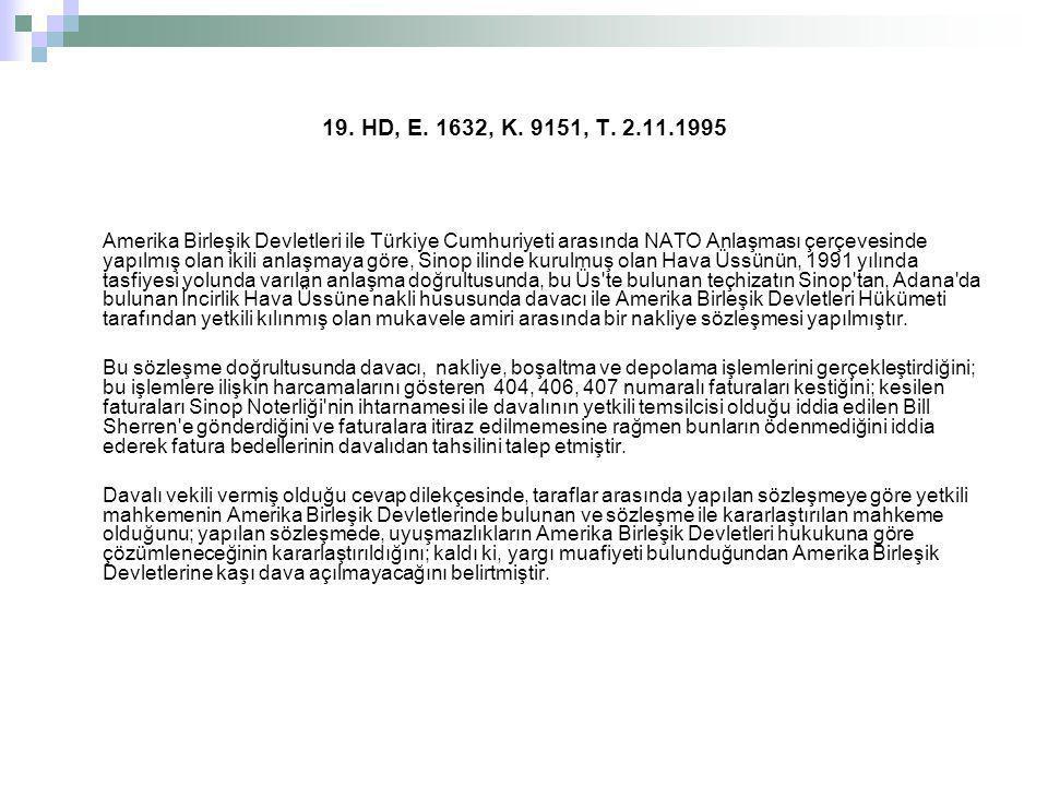 19. HD, E. 1632, K. 9151, T. 2.11.1995 Amerika Birleşik Devletleri ile Türkiye Cumhuriyeti arasında NATO Anlaşması çerçevesinde yapılmış olan ikili an