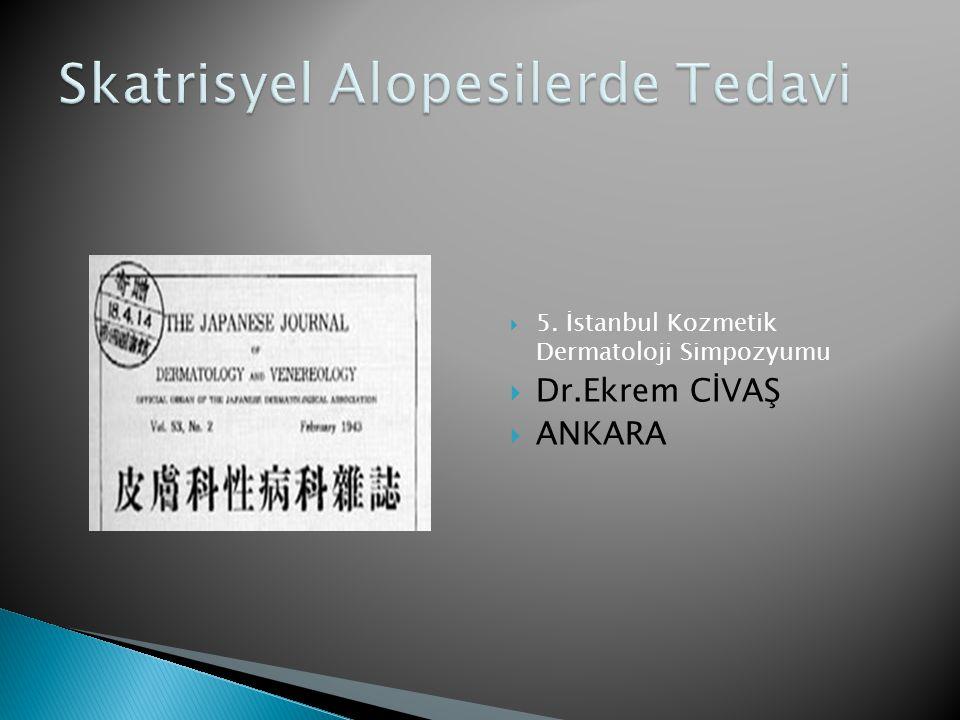  5. İstanbul Kozmetik Dermatoloji Simpozyumu  Dr.Ekrem CİVAŞ  ANKARA