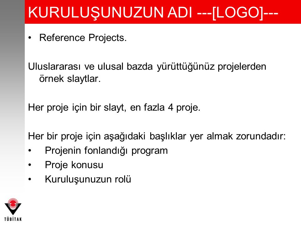 KURULUŞUNUZUN ADI ---[LOGO]--- Reference Projects.