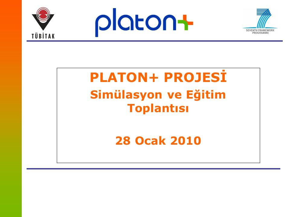 PLATON+ PROJESİ Simülasyon ve Eğitim Toplantısı 28 Ocak 2010