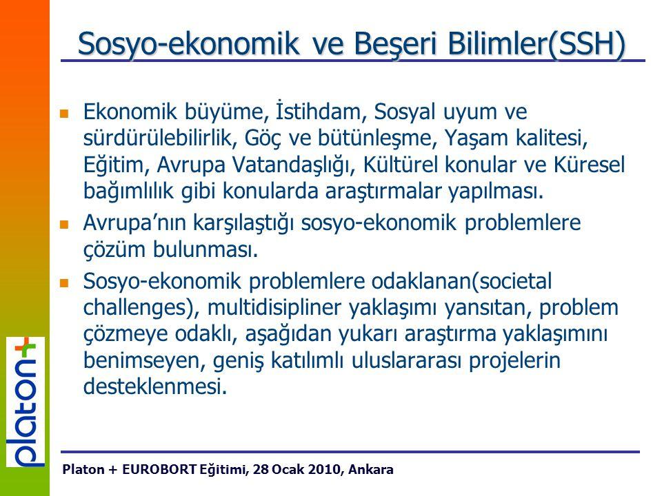 Sosyo-ekonomik ve Beşeri Bilimler(SSH) Ekonomik büyüme, İstihdam, Sosyal uyum ve sürdürülebilirlik, Göç ve bütünleşme, Yaşam kalitesi, Eğitim, Avrupa Vatandaşlığı, Kültürel konular ve Küresel bağımlılık gibi konularda araştırmalar yapılması.