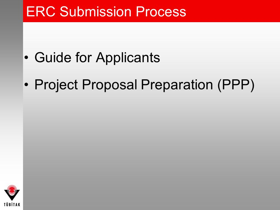 ERC Submission Process Guide for Applicants Project Proposal Preparation (PPP)