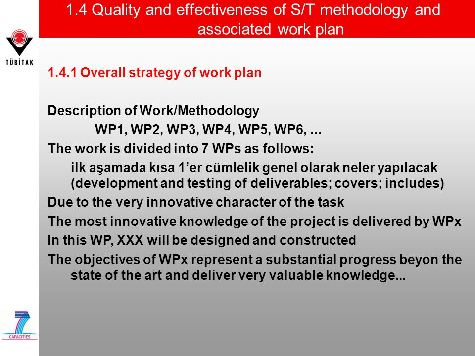 1.4 Quality and effectiveness of S/T methodology and associated work plan 1.4.1 Overall strategy of work plan Description of Work/Methodology WP1, WP2, WP3, WP4, WP5, WP6,...